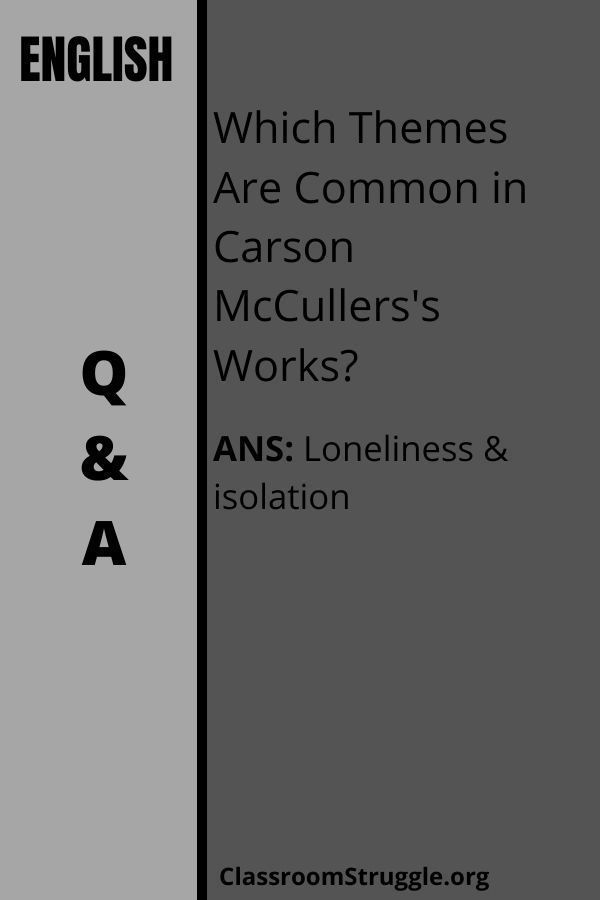 Which Themes Are Common in Carson McCullers's Works