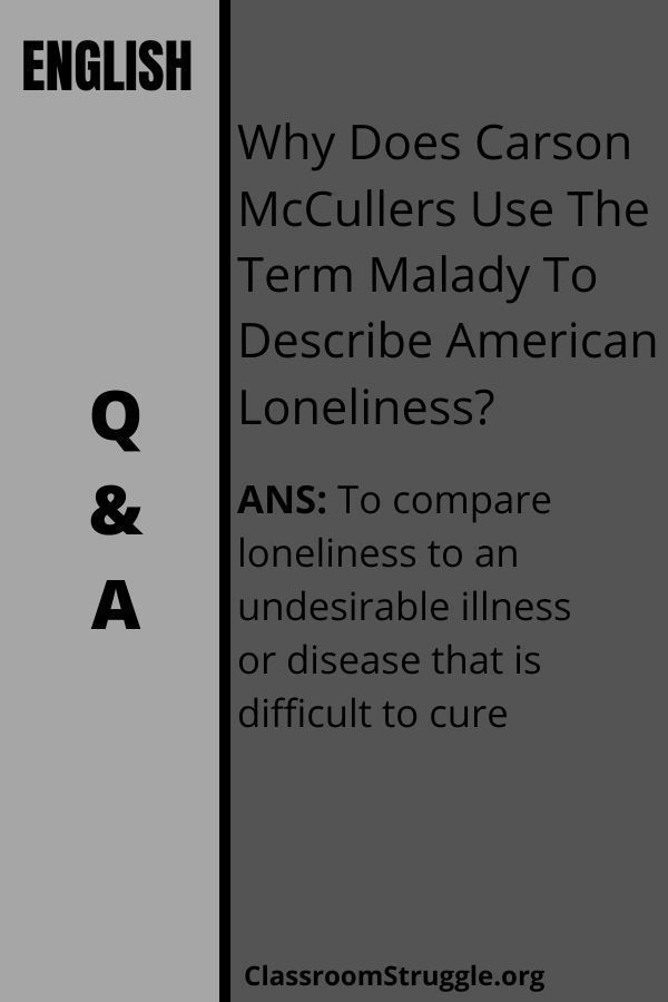 Why Does Carson McCullers Use The Term Malady To Describe American Loneliness