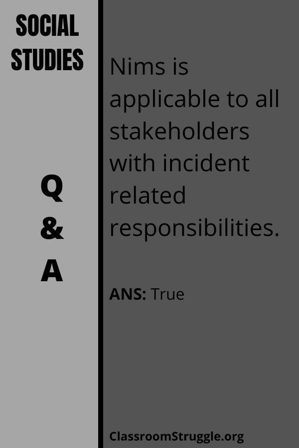 Nims is applicable to all stakeholders with incident related responsibilities.