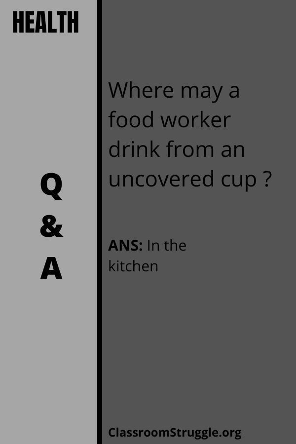 Where may a food worker drink from an uncovered cup