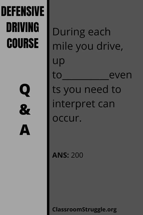 During each mile you drive, up to__________events you need to interpret can occur.
