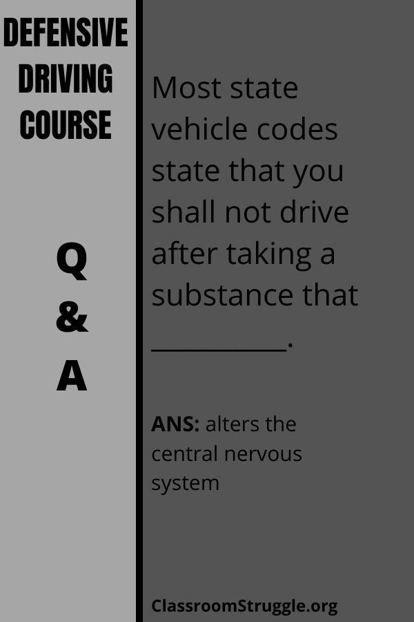 Most state vehicle codes state that you shall not drive after taking a substance that __________.