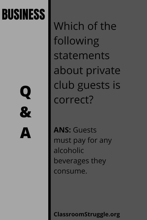 Which of the following statements about private club guests is correct