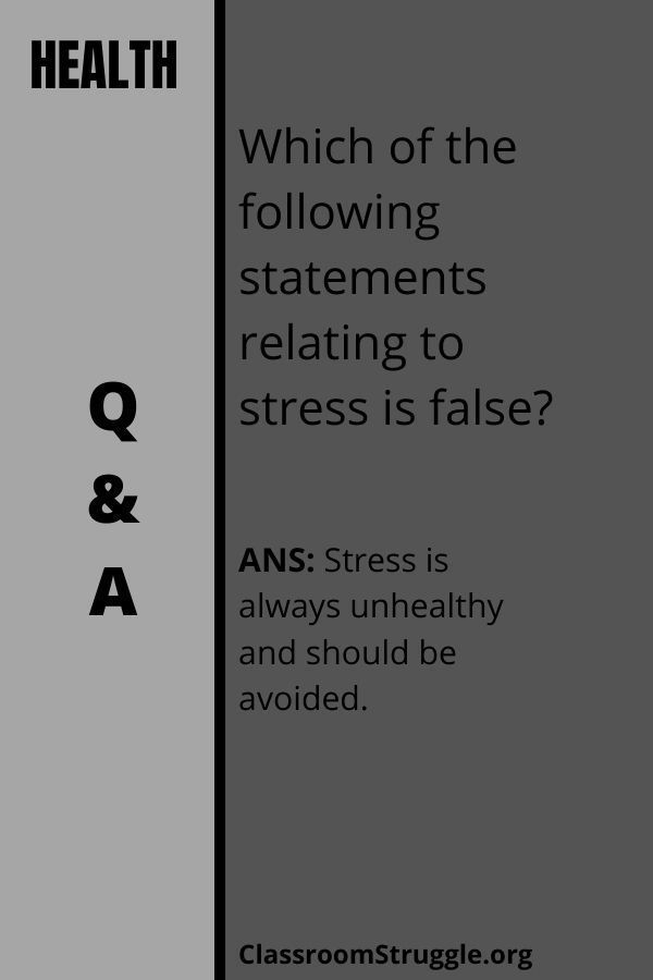 Which of the following statements relating to stressis false?