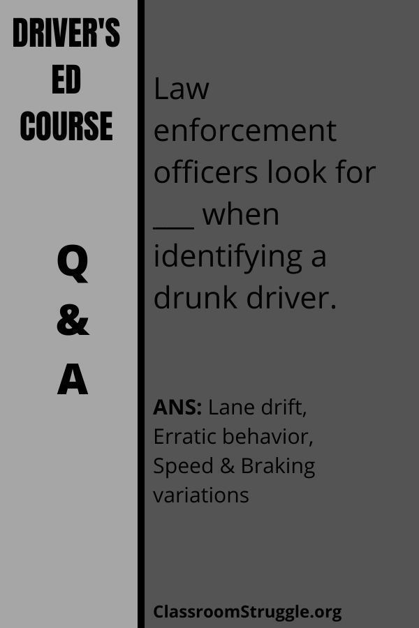 Law enforcement officers look for ___ when identifying a drunk driver.