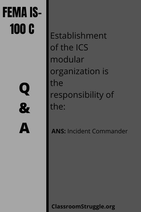 Establishment of the ICS modular organization is the responsibility of the: