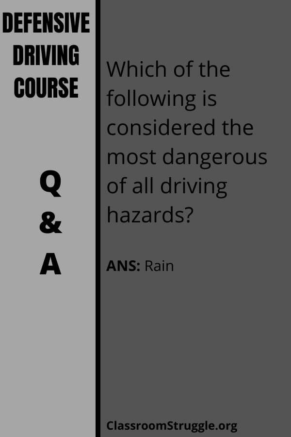 Which of the following is considered the most dangerous of all driving hazards?